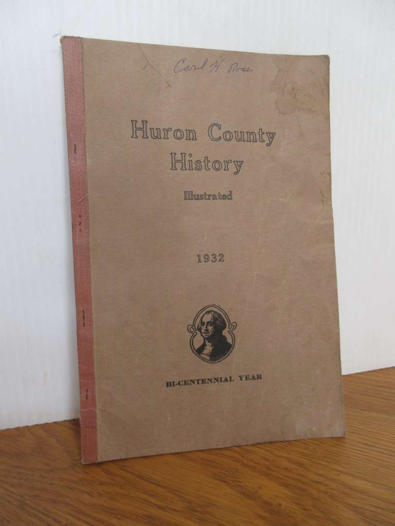 1933 Huron County History Book by Chester Hey, Tan in Color